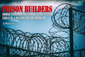 Prison Builders: Hawaii's Billion Dollar Problem