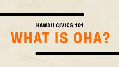 VIDEO: Hawaii Civics 101, Office of Hawaiian Affairs
