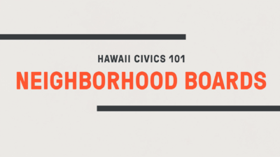 Hawaii Civics 101: Neighborhood Boards