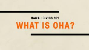 New! Hawaii Civics 101: Office of Hawaiian Affairs