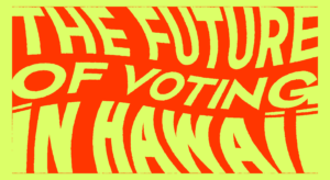 When Hawaii Politicians Really Start Caring About Young Voters