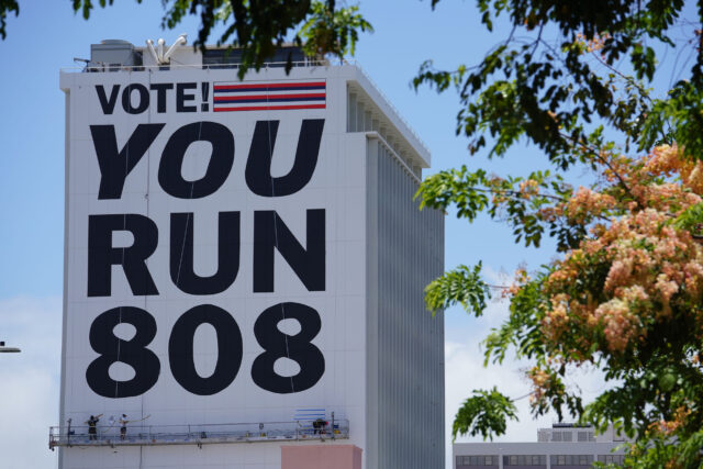 Vote You Run 808 large sign on King Street.