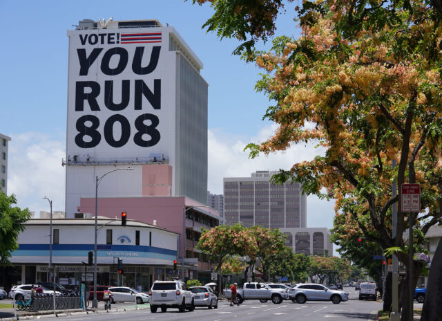 Vote You Run 808 large sign. King Street.