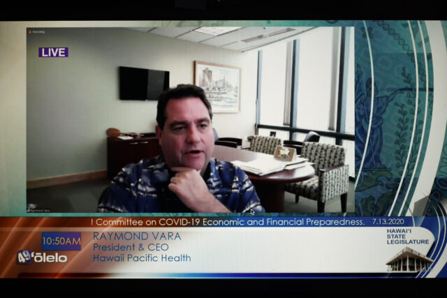 House Committee on COVID19. Raymond Vara, President and CEO of Hawaii Pacific Health speaks during committee meeting. July 13, 2020