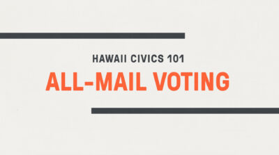 Hawaii Civics 101: All-Mail Voting