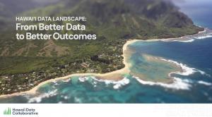 Hawaii Data Landscape: Antiquated Infrastructure, Widespread Distrust
