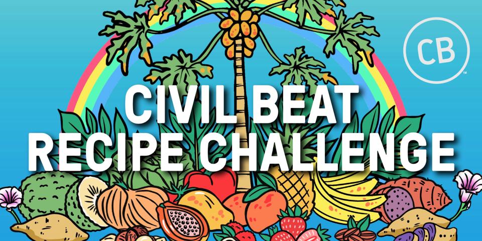 PSA – Civil Beat Recipe Challenge